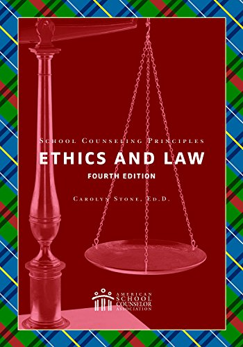 School Counseling Principles: Ethics and Law (fourth edition)