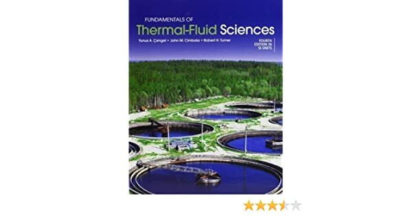 Fundamentals of thermal fluid sciences si units 4th fourth fundamentals of thermal fluid sciences si units 4th fourth edition by cengel yunus a cimbala john m turner robert h published by mcgraw hill fandeluxe Choice Image