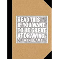 Read This if You Want to Be Great at Drawing: (the Drawing Book for Aspiring Artists of All Ages and Abilities)