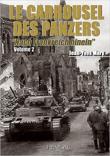 Livre gratuits en ligne Le Carrousel Des Panzers: Nach Frankreich Hinein pdf, epub ebook