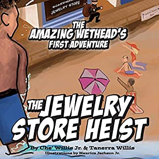 The Amazing Wethead's First Adventure:  The Jewelry Store Heist (1)