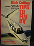 Dick Collins Tips to Fly By, Richard L. Collins, 0025272209