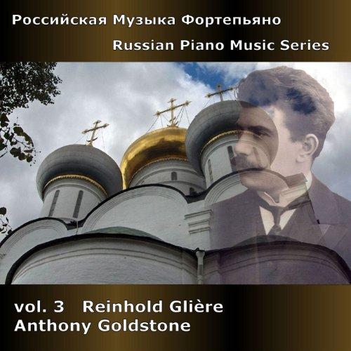 Russian Piano Music Series, Vol. 3 - Gliere