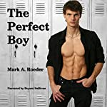 The Perfect Boy | Mark A. Roeder