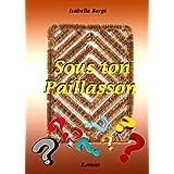 Sous ton paillasson (French Edition)