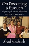 On Becoming a Eunuch, Shad Meshach, 1432711431