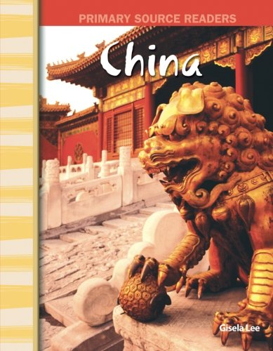 China: World Cultures Through Time (Primary Source Readers) (Oakleys Aus China)