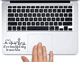 Derek Shepherd Quote It's a Beautiful Day Printed Trackpad Clear Vinyl Decal Sticker Compatible with Apple MacBook Pro Air 11' 12' 13' 15' All Years Laptop Keyboard (11 ' MacBook Air)