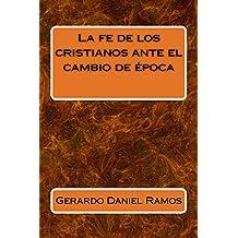 La fe de los cristianos ante el cambio de época (Spanish Edition)