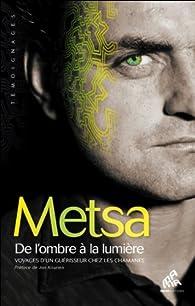De l'ombre à la lumière par  Metsa