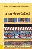 img - for La Bonne Soupe Cookbook by Picot, Jean-Paul, Tobias, Doris (2000) Paperback book / textbook / text book