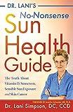 Dr. Lani's No-Nonsense SUN Health Guide: The Truth