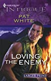 Loving the Enemy, Pat White, 0373888325