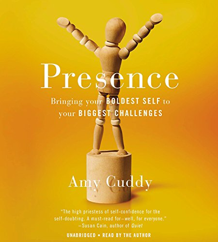 Presence: Bringing Your Boldest Self to Your Biggest Challenges; Library Edition, Includes PDF of Supplemental Materials by Blackstone Audio Inc