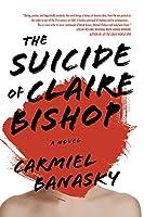 Suicide of Claire Bishop : a novel