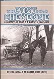 The Post Near Cheyenne, Gerald M. Adams, 0871087774