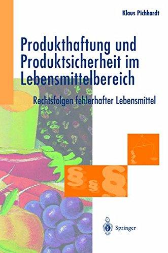 Produkthaftung und Produktsicherheit im Lebensmittelbereich Rechtsfolgen fehlerhafter Lebensmittel  [Pichhardt, Klaus] (Tapa Blanda)