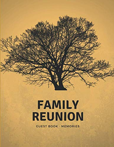 Family Reunion Guest Book: Guest Books For Parties, Lines For Names ,Addresses, Blank Space For Wishes And Memories
