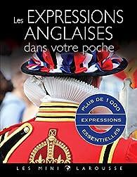 Les expressions anglaises dans votre poche par  Larousse