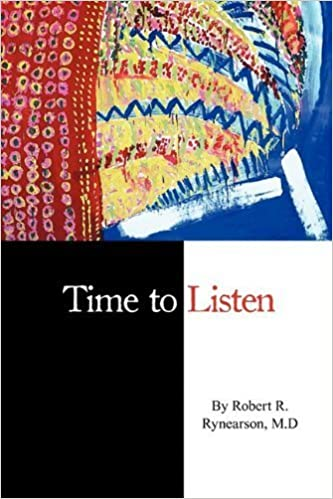 Time to Listen by Robert R. Rynearson (2010-04-02)