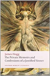 Private Memoirs and Confessions of a Justified Sinner (Oxford World's Classics)