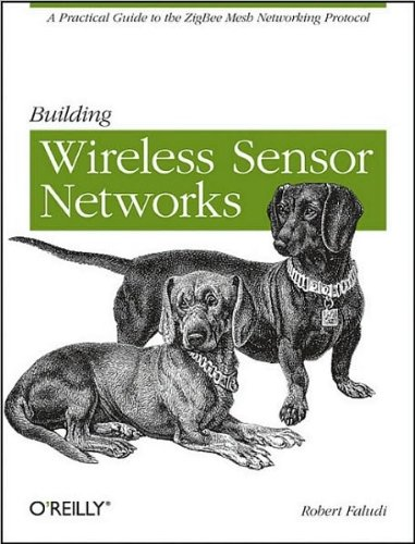 Download by Robert Faludi Building Wireless Sensor Networks: with ZigBee, XBee, Arduino, and Processing(text only)1st (First) edition[Paperback]2010 pdf