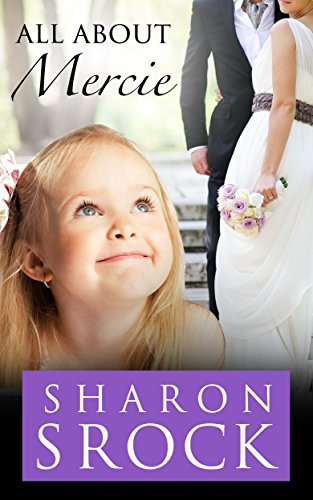 All About Mercie: inspirational women's fiction (The Mercie series Book 3) by [Srock, Sharon]