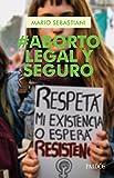 En muchos países del mundo, como en la Argentina, el aborto es ilegal. Esta situación no hace más que negar una realidad y desproteger a las mujeres, especialmente a aquellas con menores recursos económicos. Mario Sebastiani, médico ob...