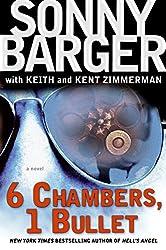 6 Chambers, 1 Bullet: A Novel (Patch Kinkade)