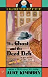 Front cover for the book The Ghost and the Dead Deb by Alice Kimberly