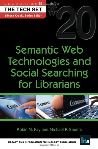 Semantic Web Technologies and Social Searching for Librarians (THE TECH SET® #20