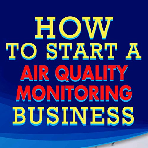 How to Start a Air Quality Monitoring (Air Monitoring)