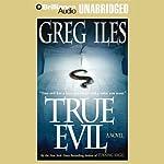 True Evil | Greg Iles