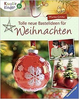 Bastelideen Weihnachten.Tolle Neue Bastelideen Für Weihnachten Kreativ Kinder Amazon De