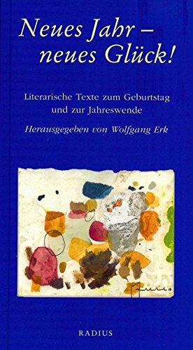 Neues Jahr - neues Glück!: Literarische Texte zum Geburtstag und zur Jahreswende