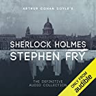 Sherlock Holmes: The Definitive Collection | Livre audio Auteur(s) : Arthur Conan Doyle, Stephen Fry - introductions Narrateur(s) : Stephen Fry