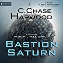 Bastion Saturn Audiobook by C. Chase Harwood Narrated by Paul Michael Garcia