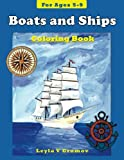 Boats and Ships: Coloring Book for ages 5-9 (Coloring Books) (Volume 3)