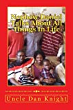 Nephew Daniel Talks About All Things In Life: Because Life is Very Interesting and There is a Lot of Things to Learn (The Worlds Best Sellers Because Life Sells it Self) (Volume 1)