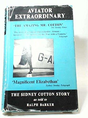 - Aviator Extraordinary: The Sidney Cotton Story as told to Ralph Barker