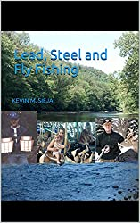 Lead, Steel and Fly Fishing