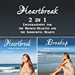 Heartbreak: 2 in 1 Encouragement for the Broken-Hearted and the Sorrowful Hearts | Cammy Dawson