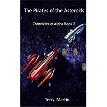 The Pirates of the Asteroids (Chronicles of Alpha Book 2)