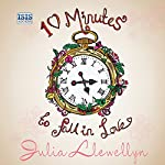 Ten Minutes to Fall in Love | Julia Llewellyn
