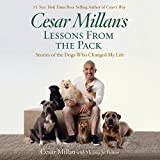 Cesar Millan's Lessons from the Pack: Stories of the Dogs Who Changed My Lif