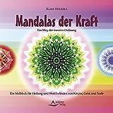 Mandalas der Kraft: Ein Weg der inneren Ordnung - Ein Malblock für Heilung und Wohlbefinden von Körper, Geist und Seele