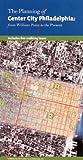 The Planning of Center City Philadelphia, John Andrew Gallery, 0979378702