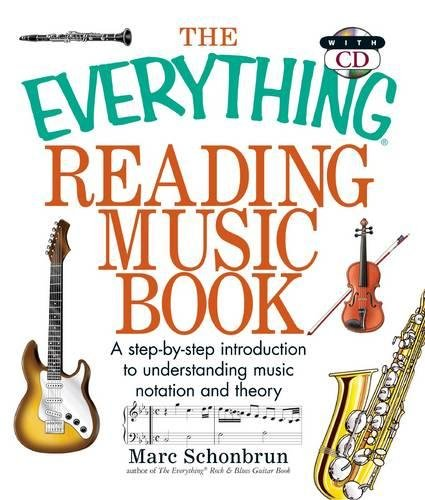 The Everything Reading Music: A Step-By-Step Introduction To Understanding Music Notation And Theory