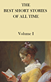 The Best Short Stories of all Time: Volume I (English Edition)