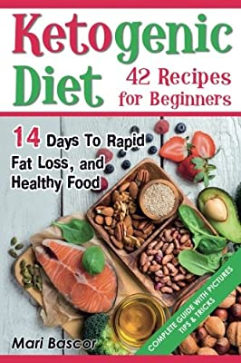 Ketogenic Diet 42 Recipes for Beginners: 14 Days to Rapid Fat Loss and Healthy Food (Black & White Edition)